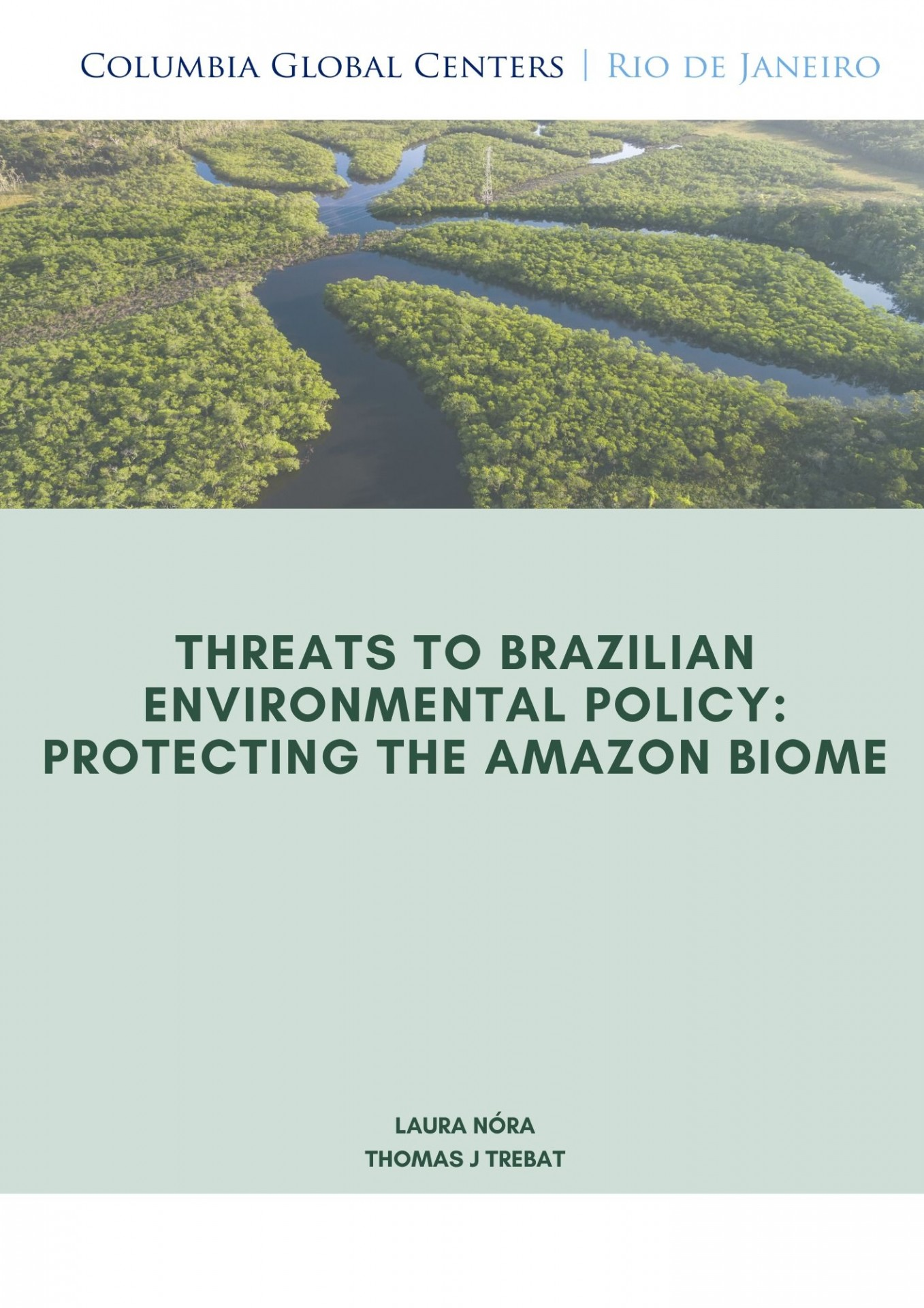 Threats to Brazilian Environmental Policy: Protecting the Amazon Biome