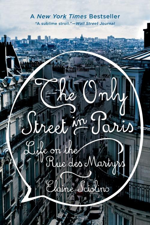 Elaine Sciolino: The Only Street in Paris