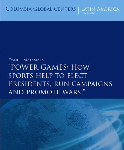 Power Games: How Sports Help to Elect Presidents, Run Campaigns and Promote Wars