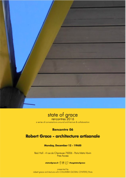 State of Grace rencontre 06: Architecture Artisanale